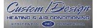 CUSTOM/DESIGN Heating & Air Conditioning - Fredericksburg, VA - Home & Garden